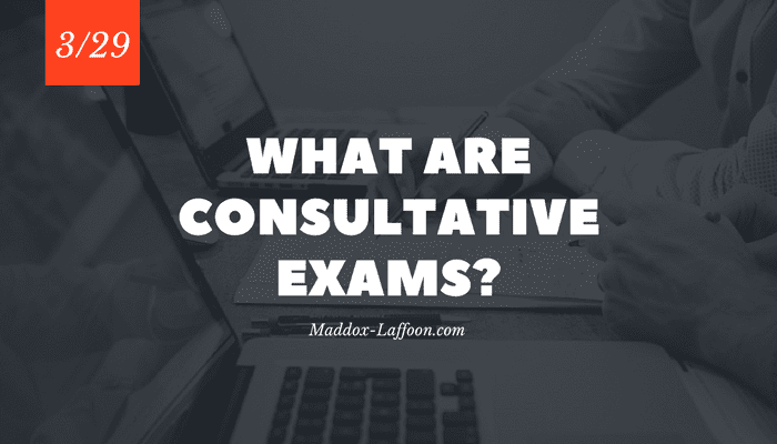 What are Consultative Exams?