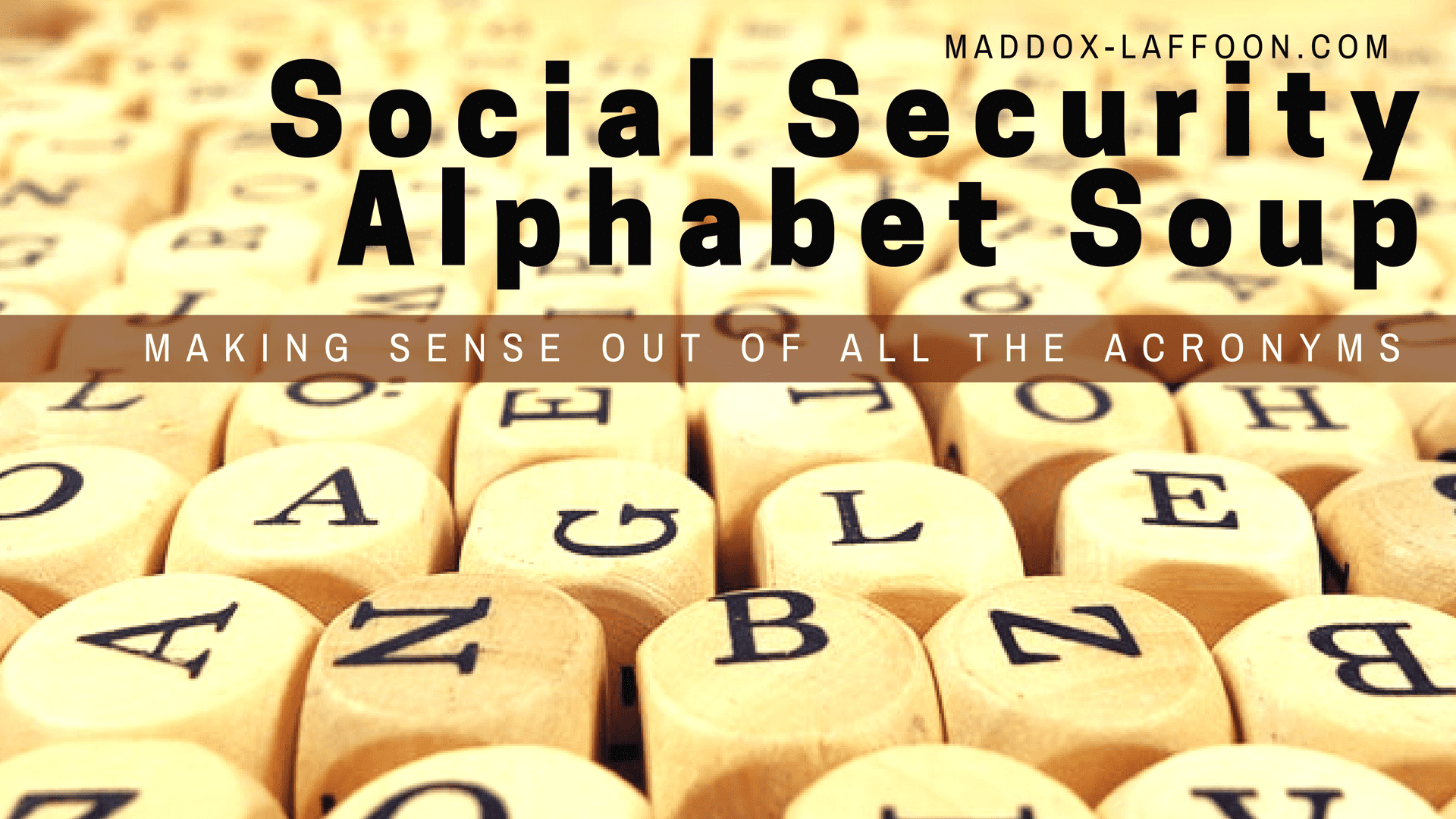 Social Security Alphabet Soup